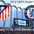 2012 SuperCup Chelsea vs. Altletico de Mardid